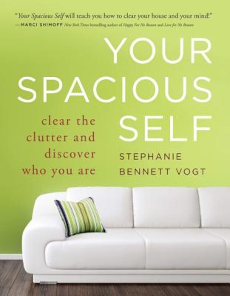 Your Spacious Self: Clear the Clutter and Discover Who You Are, Paperback