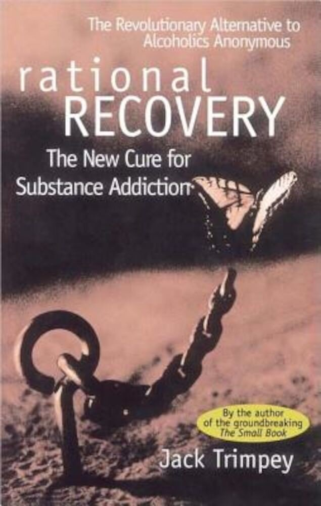 Rational Recovery: The New Cure for Substance Addiction, Paperback
