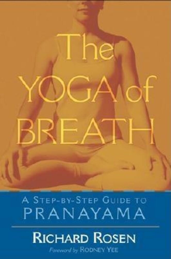 The Yoga of Breath: A Step-By-Step Guide to Pranayama, Paperback