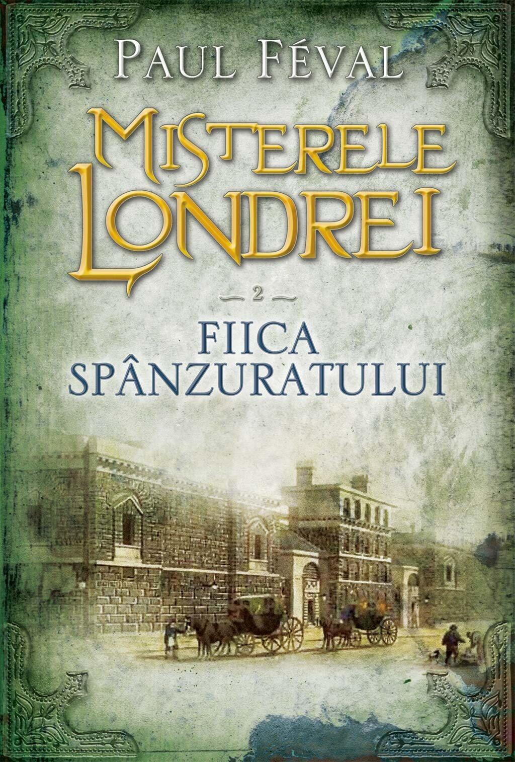 Misterele Londrei. Fiica spanzuratului (vol. 2) (eBook)