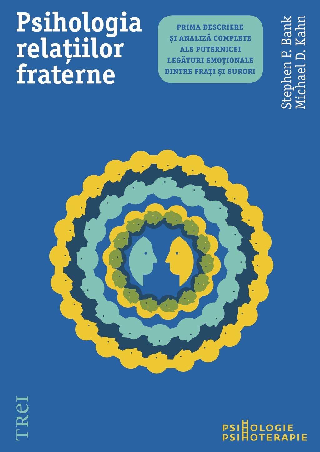 Psihologia relatiilor fraterne. Prima descriere si analiza complete ale puternicei legaturi emotionale dintre frati si surori (eBook)