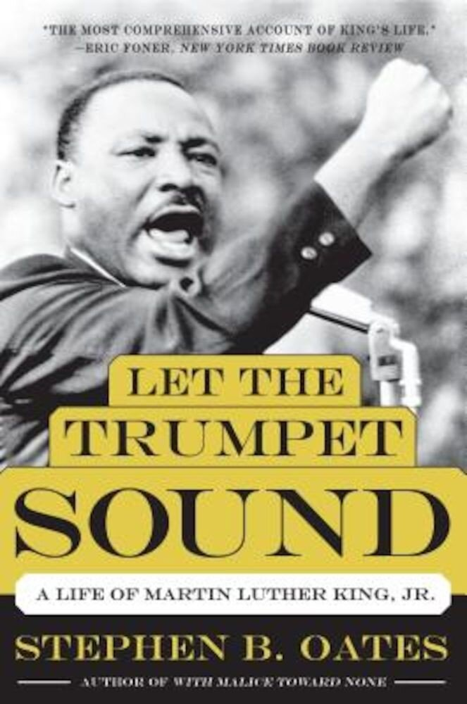 Let the Trumpet Sound: A Life of Martin Luther King, Jr., Paperback