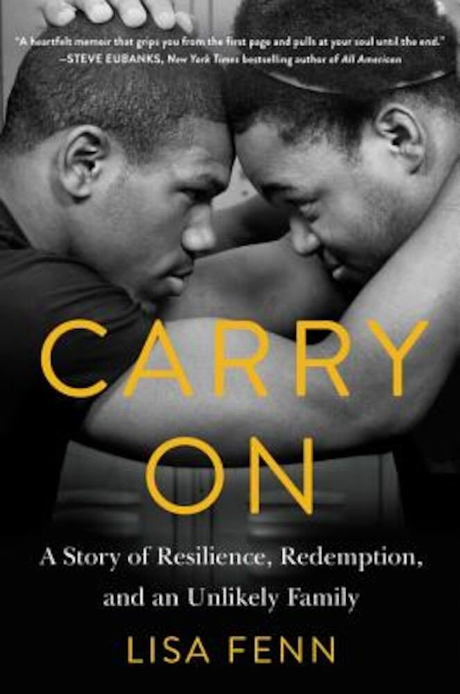 Carry on: A Story of Resilience, Redemption, and an Unlikely Family, Hardcover