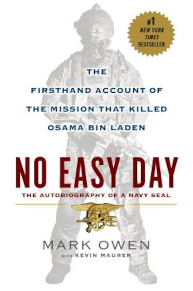No Easy Day: The Firsthand Account of the Mission That Killed Osama Bin Laden, Paperback