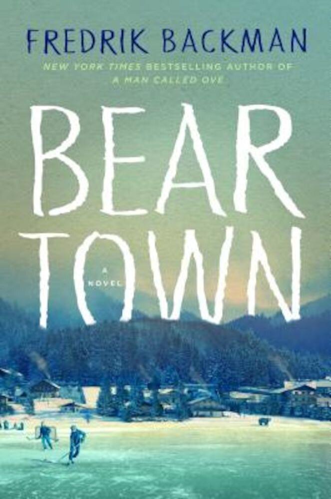 Beartown, Hardcover