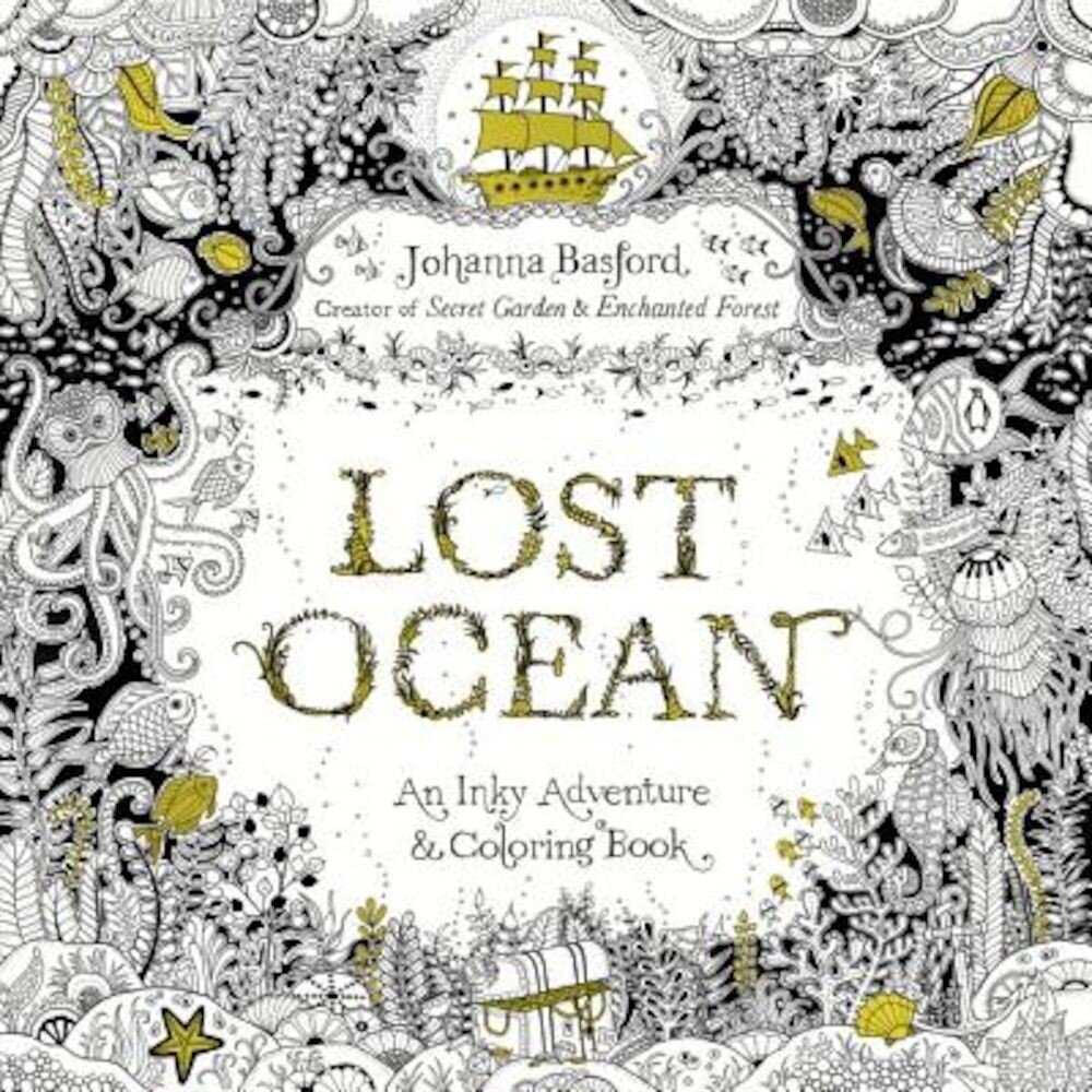Lost Ocean: An Inky Adventure and Coloring Book for Adults, Paperback