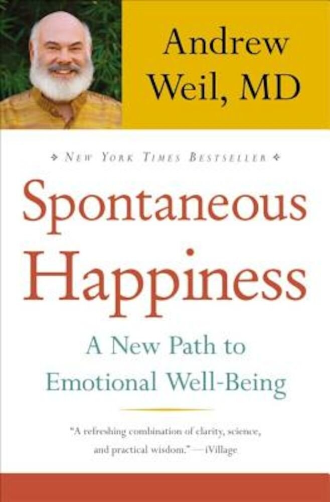 Spontaneous Happiness: A New Path to Emotional Well-Being, Paperback