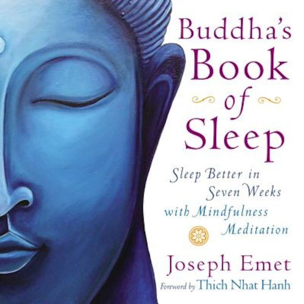 Buddha's Book of Sleep: Sleep Better in Seven Weeks with Mindfulness Meditation, Paperback