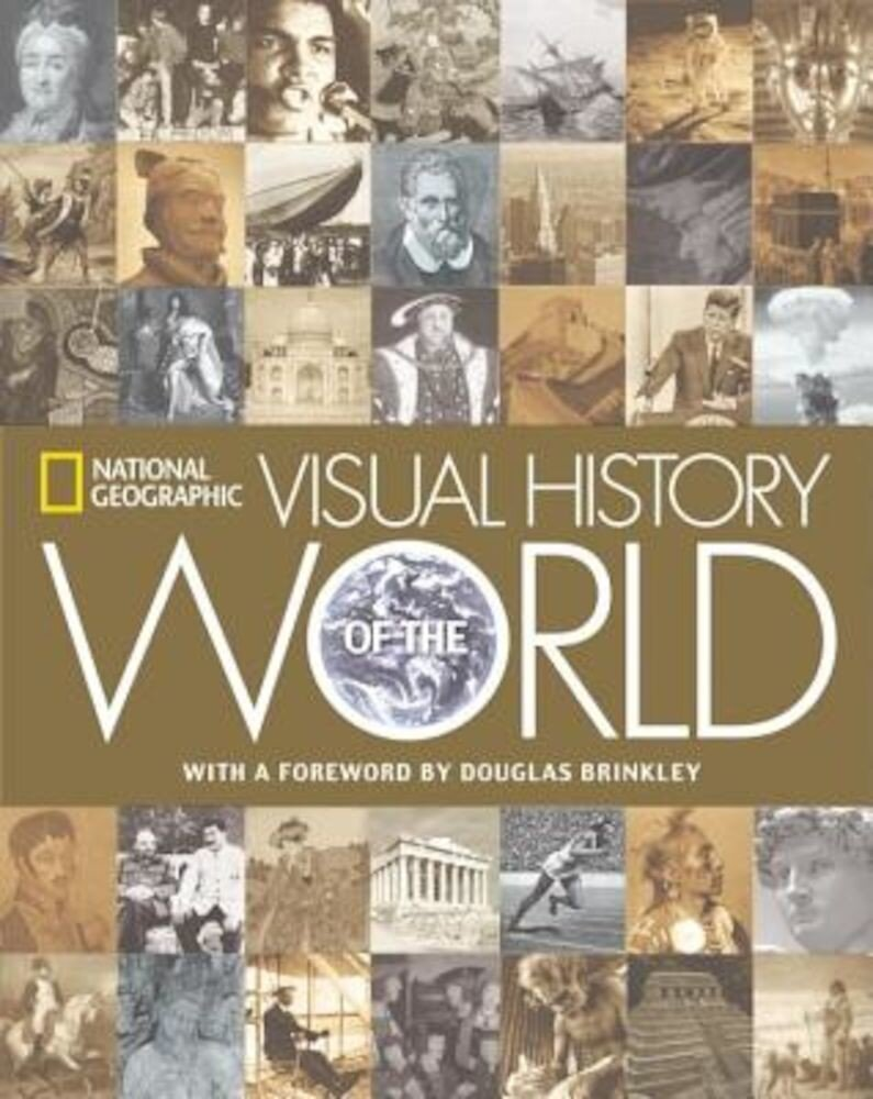 National Geographic Visual History of the World, Hardcover