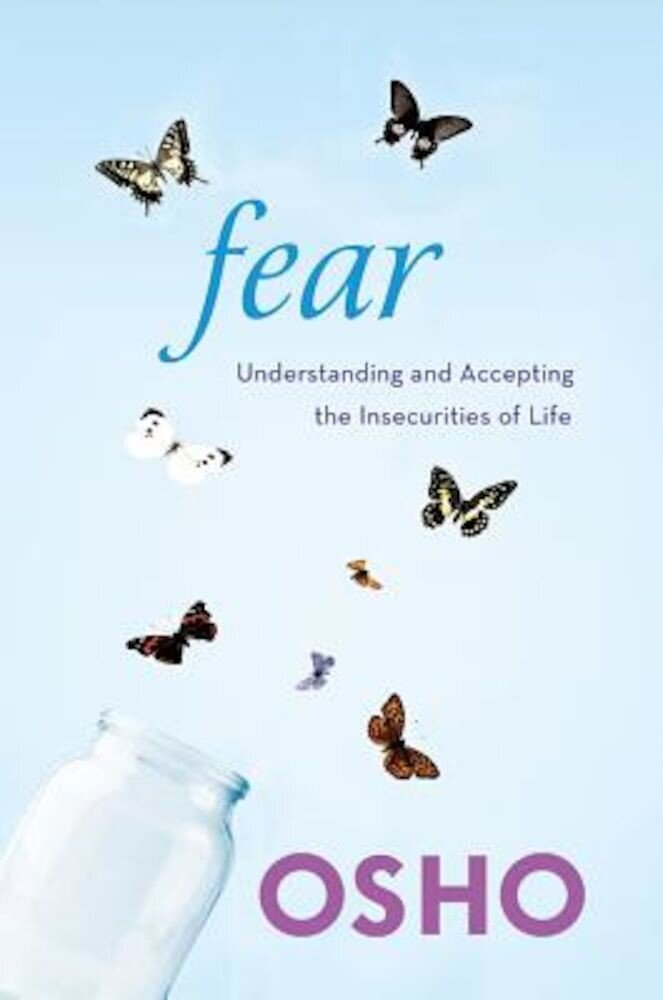 Fear: Understanding and Accepting the Insecurities of Life, Paperback
