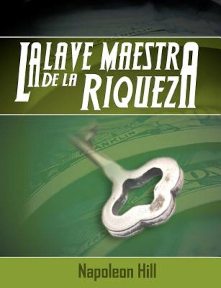 La Llave Maestra de La Riqueza, Paperback