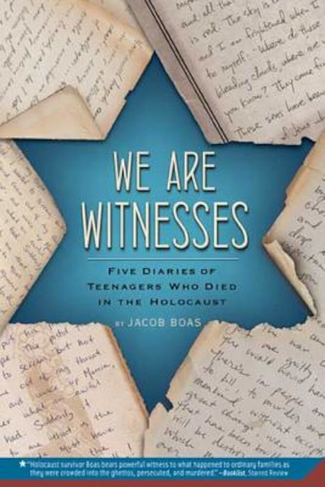 We Are Witnesses: Five Diaries of Teenagers Who Died in the Holocaust, Paperback