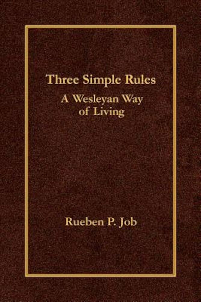 Three Simple Rules: A Wesleyan Way of Living, Hardcover