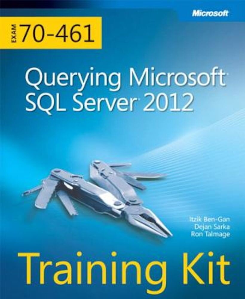 Training Kit (Exam 70-461): Querying Microsoft SQL Server 2012 [With CDROM], Paperback