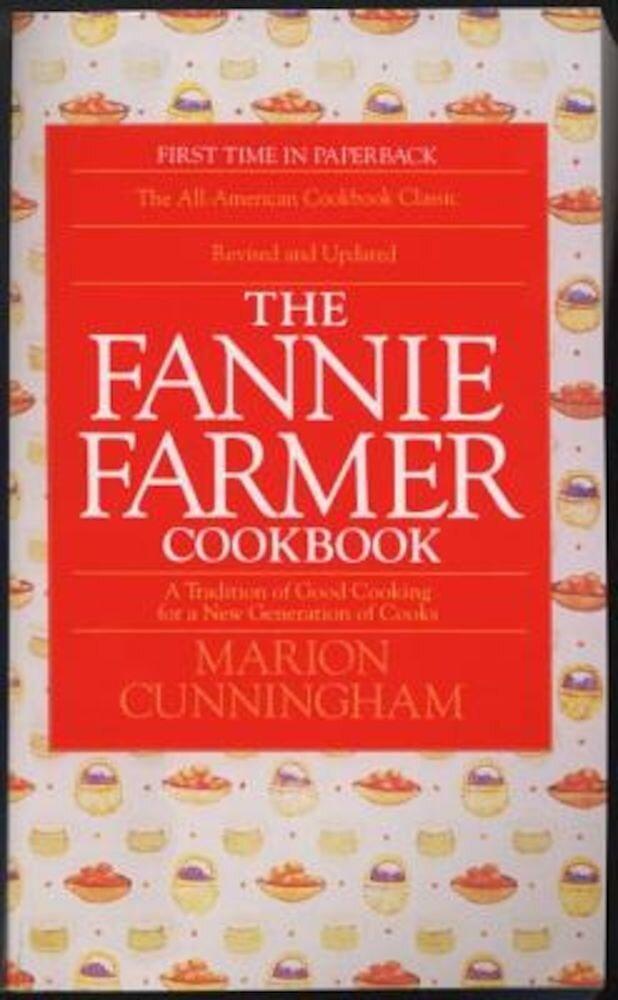 The Fannie Farmer Cookbook, Paperback