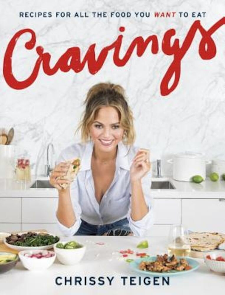 Cravings: Recipes for All the Food You Want to Eat, Hardcover
