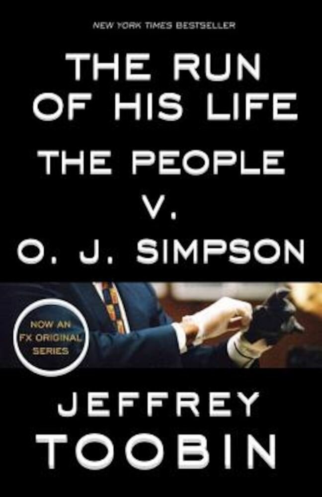 The Run of His Life: The People V. O. J. Simpson, Paperback