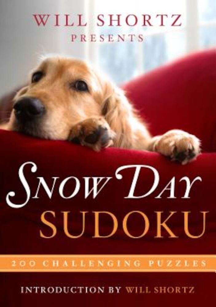 Will Shortz Presents Snow Day Sudoku: 200 Challenging Puzzles, Paperback