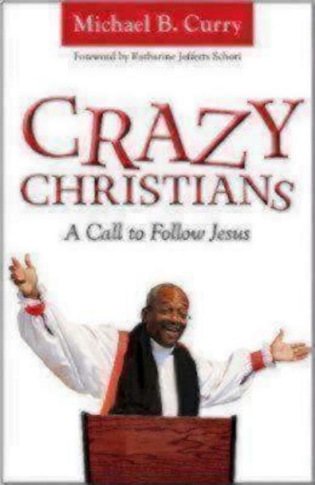 Crazy Christians: A Call to Follow Jesus, Paperback