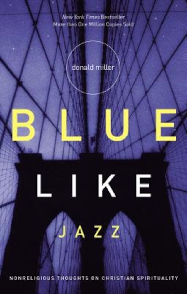 Blue Like Jazz: Nonreligious Thoughts on Christian Spirituality, Paperback