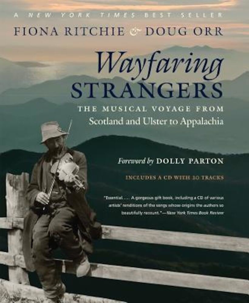 Wayfaring Strangers: The Musical Voyage from Scotland and Ulster to Appalachia [With CD (Audio)], Hardcover