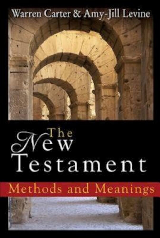 The New Testament: Methods and Meanings, Paperback