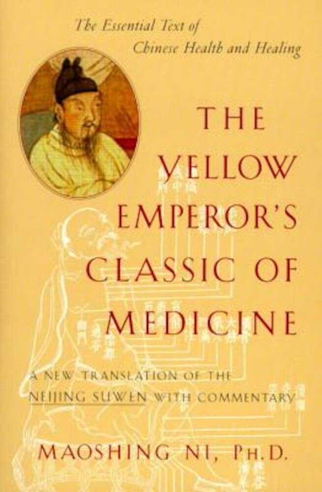 The Yellow Emperor's Classic of Medicine: A New Translation of the Neijing Suwen with Commentary, Paperback