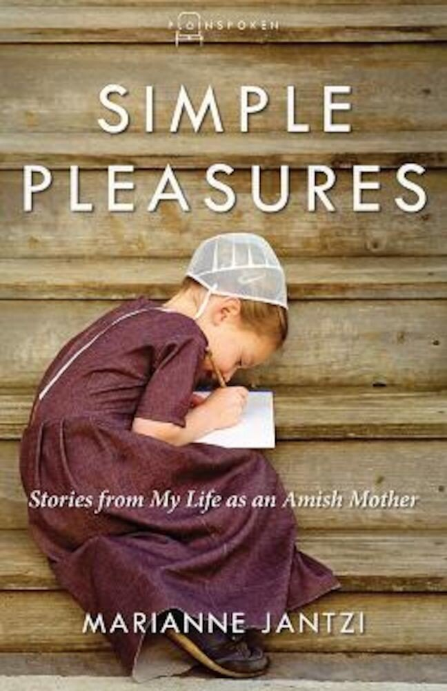 Simple Pleasures: Stories from My Life as an Amish Mother, Paperback