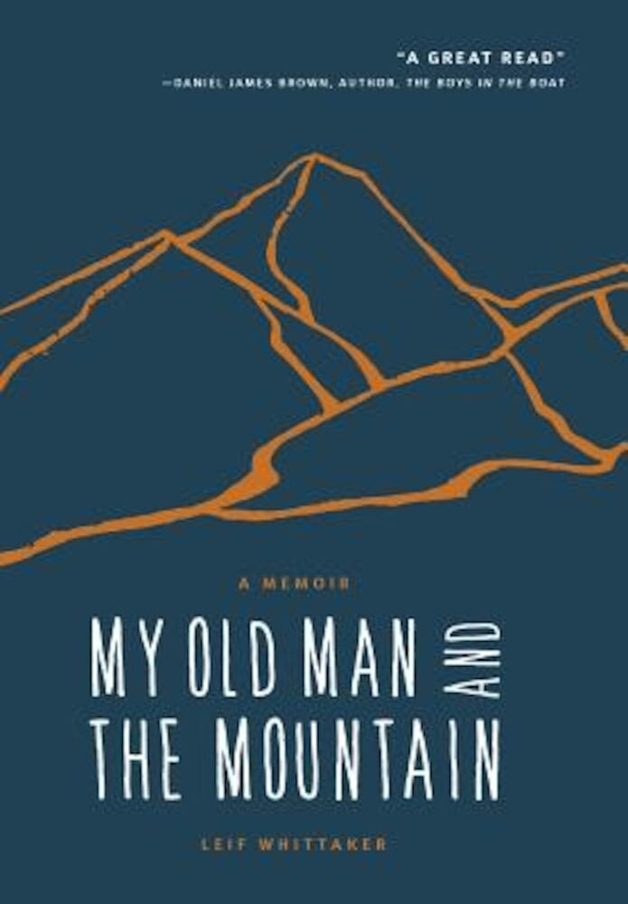 My Old Man and the Mountain: A Memoir, Hardcover