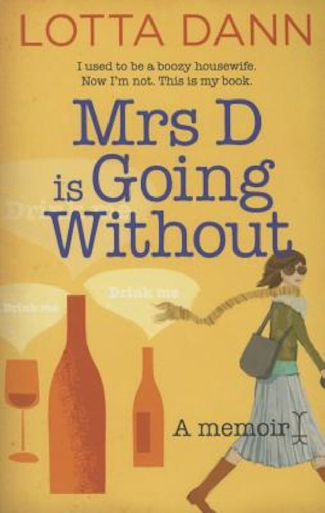Mrs D Is Going Without: A Memoir, Paperback