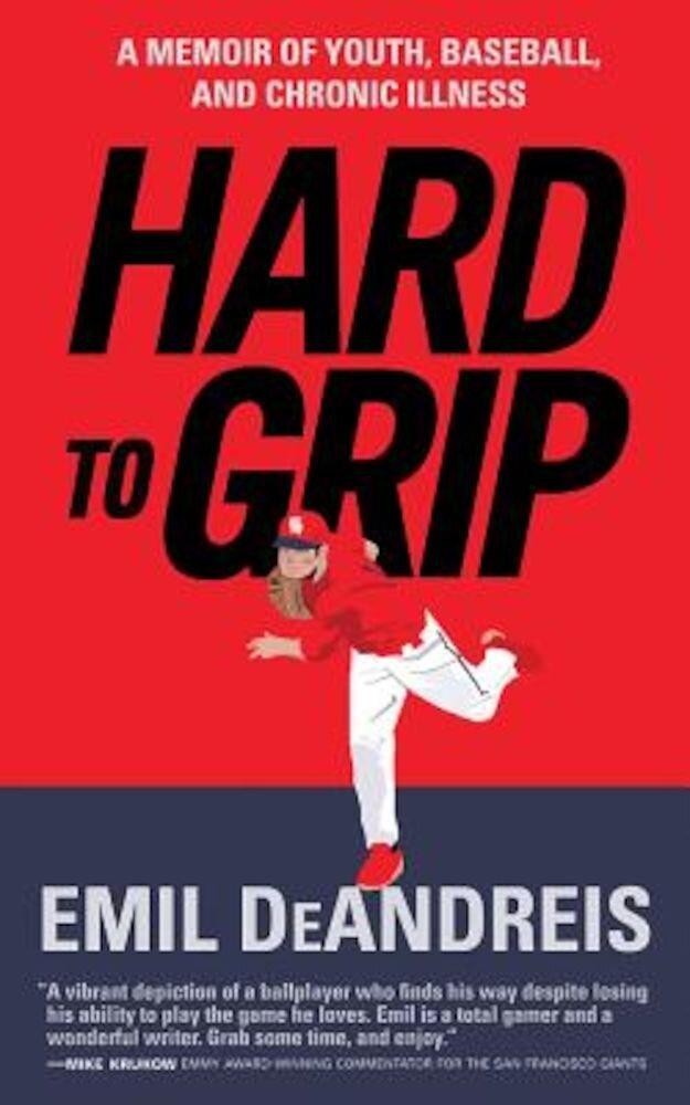 Hard to Grip: A Memoir of Youth, Baseball, and Chronic Illness, Paperback