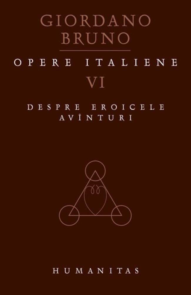Opere italiene, Despre eroicele avinturi, Vol. VI