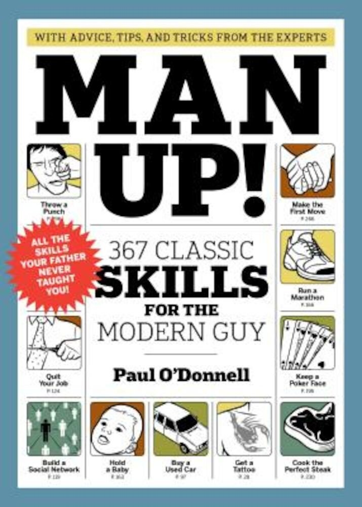 Man Up!: 367 Classic Skills for the Modern Guy, Paperback