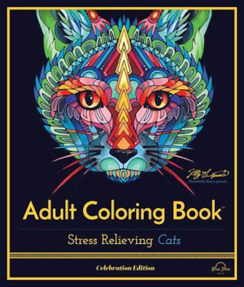 Stress Relieving Cats: Adult Coloring Book, Celebration Edition, Paperback