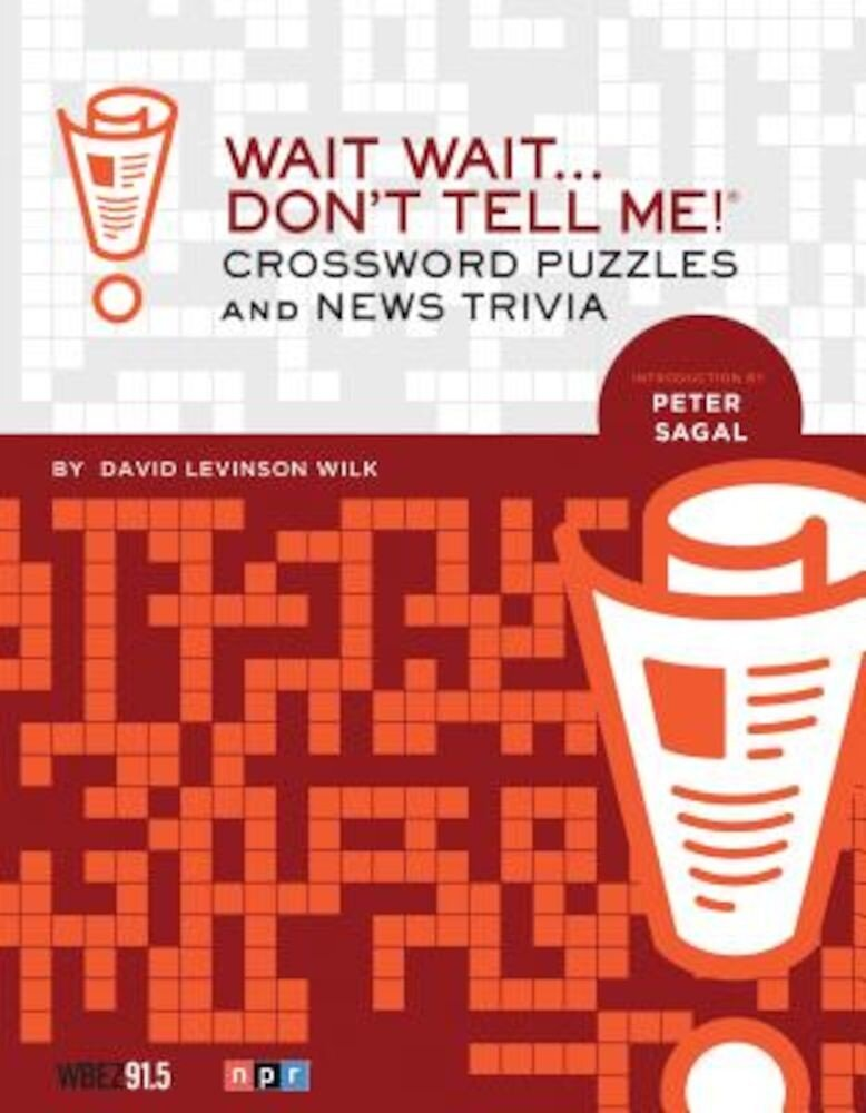 Wait Wait... Don't Tell Me! Crossword Puzzles and News Trivia, Paperback