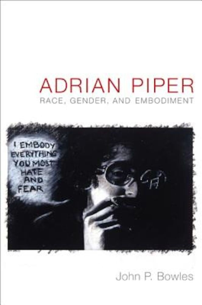 Adrian Piper: Race, Gender, and Embodiment, Paperback