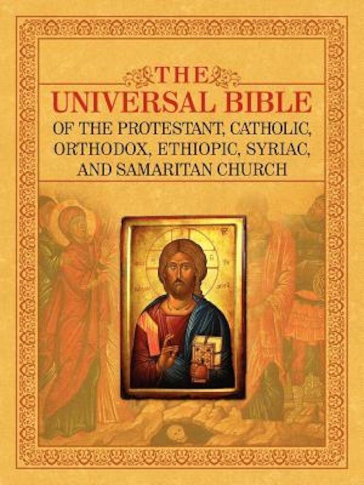 The Universal Bible of the Protestant, Catholic, Orthodox, Ethiopic, Syriac, and Samaritan Church, Paperback