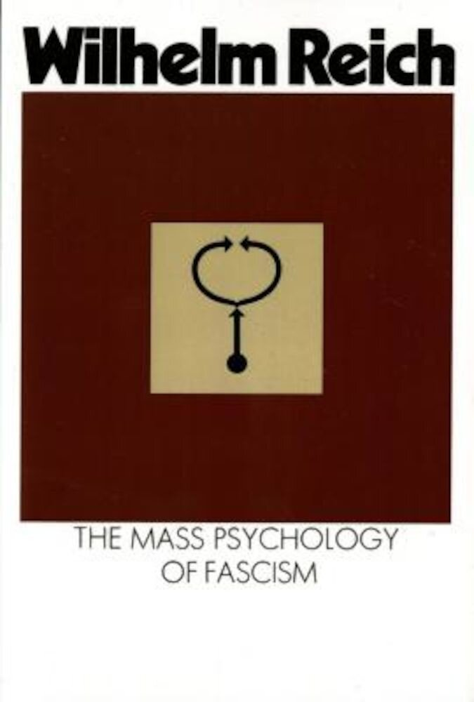 The Mass Psychology of Fascism: Third Edition, Paperback