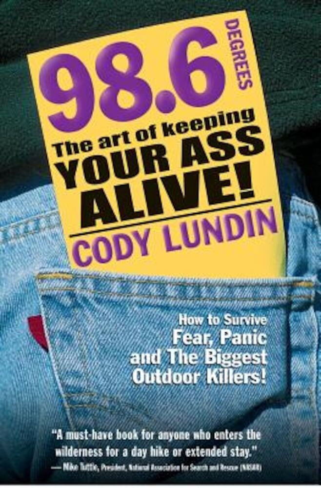 98.6 Degrees: The Art of Keeping Your Ass Alive!, Paperback