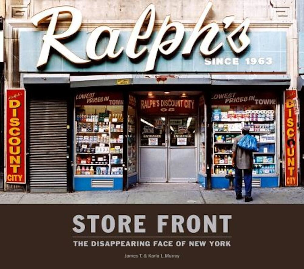 Store Front: The Disappearing Face of New York, Hardcover