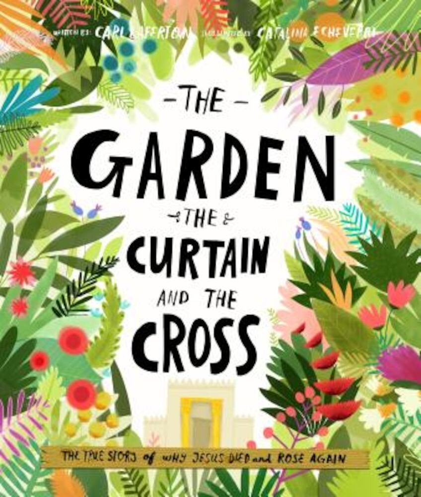 The Garden, the Curtain and the Cross, Hardcover