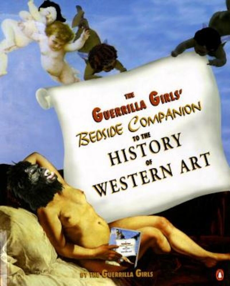 The Guerrilla Girls' Bedside Companion to the History of Western Art, Paperback