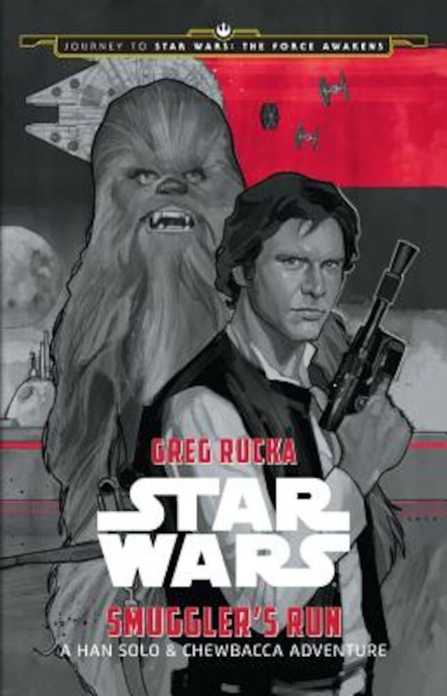 Journey to Star Wars: The Force Awakens Smuggler's Run: A Han Solo Adventure, Hardcover