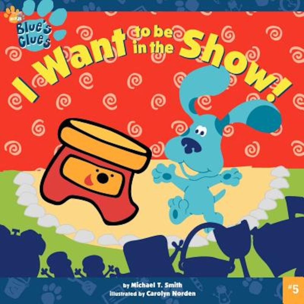 I Want to Be in the Show!, Paperback