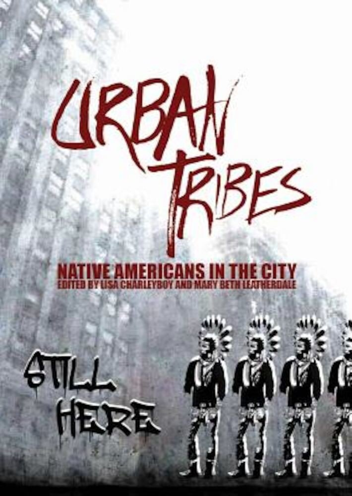 Urban Tribes: Native Americans in the City, Paperback