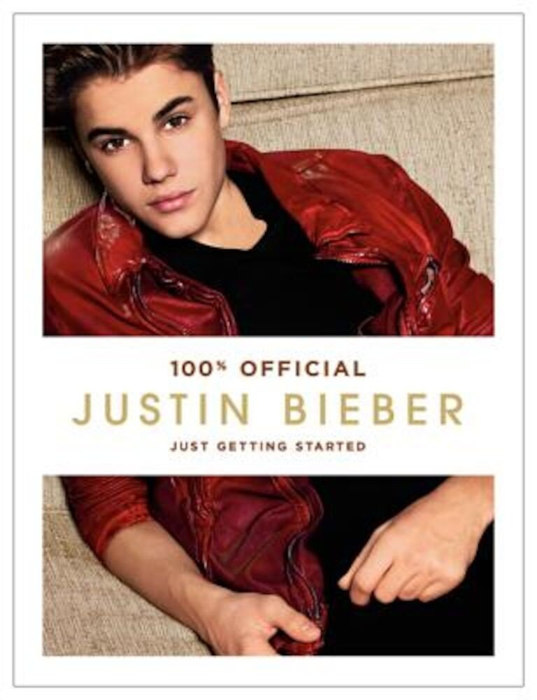 Justin Bieber: Just Getting Started, Hardcover