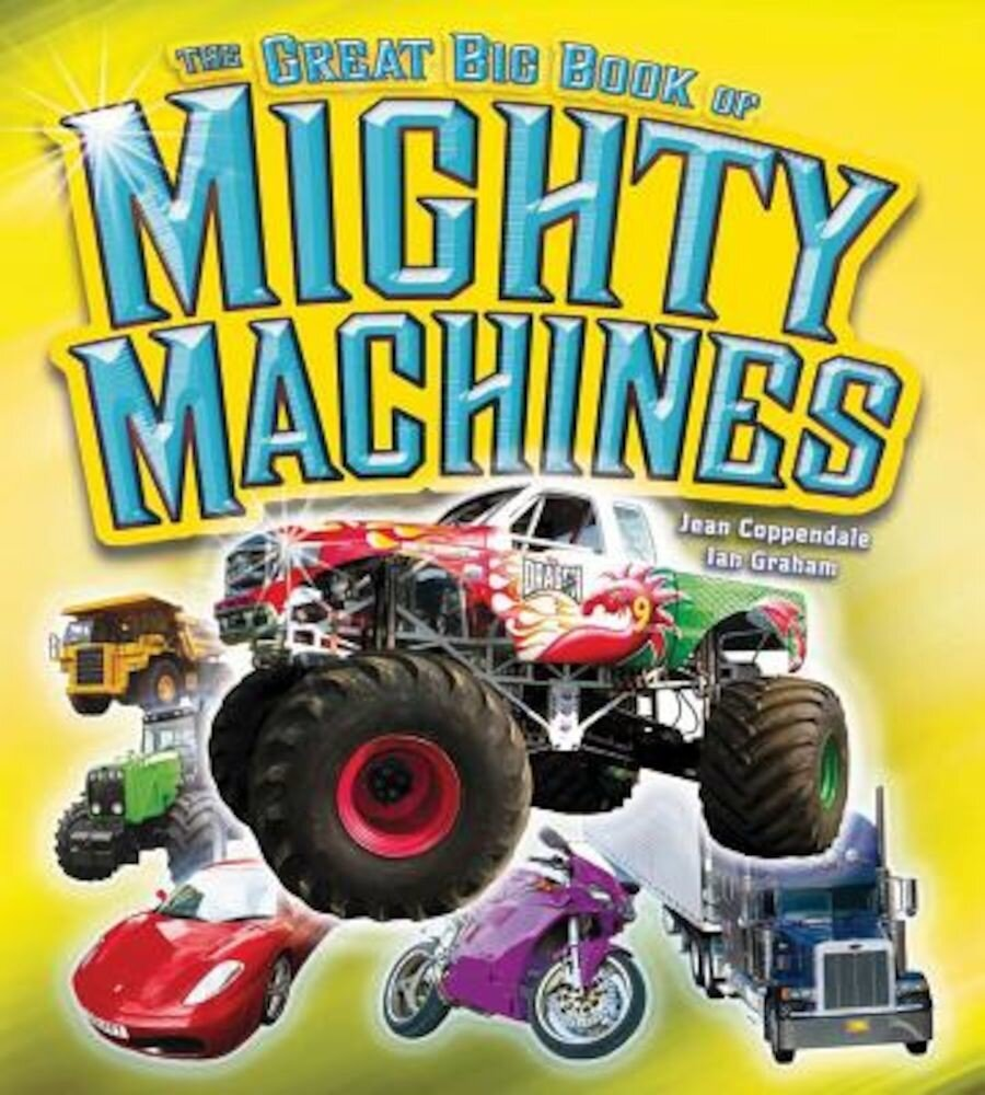 The Great Big Book of Mighty Machines, Hardcover