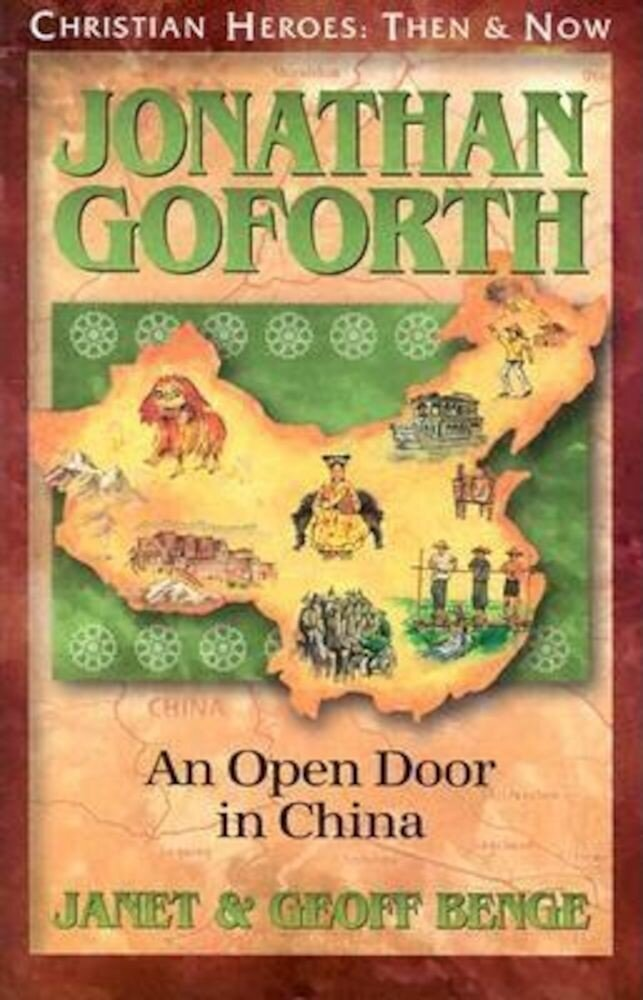 Jonathan Goforth: An Open Door in China, Paperback