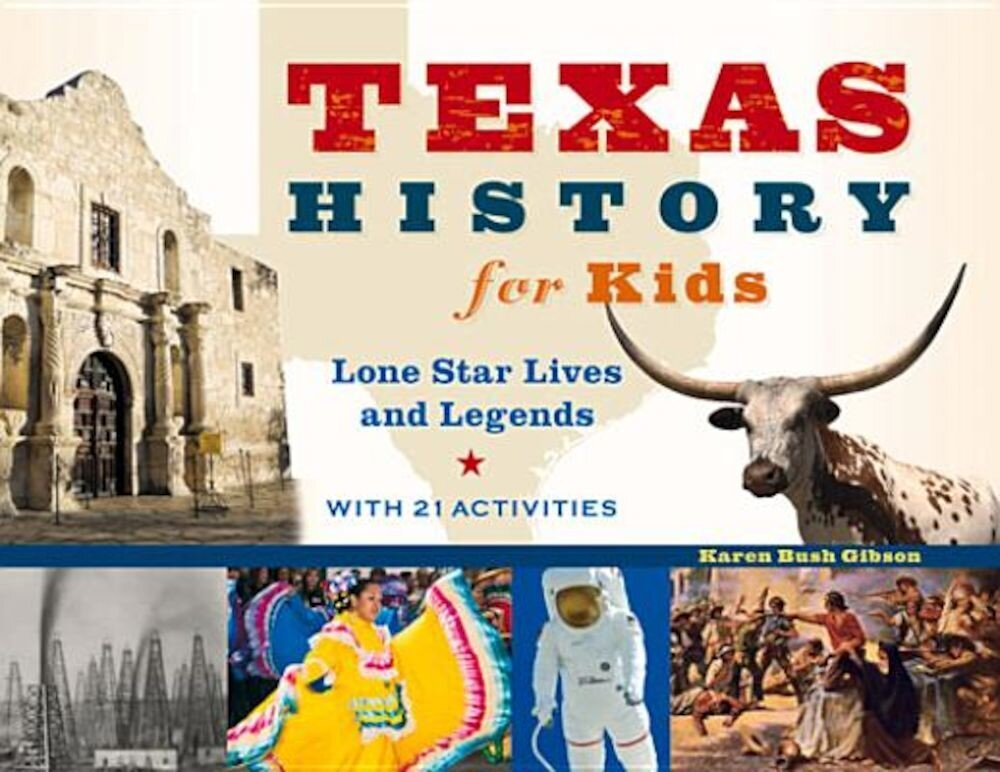 Texas History for Kids: Lone Star Lives and Legends, with 21 Activities, Paperback
