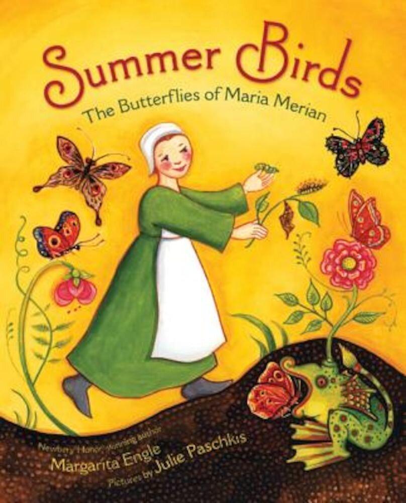 Summer Birds: The Butterflies of Maria Merian, Hardcover